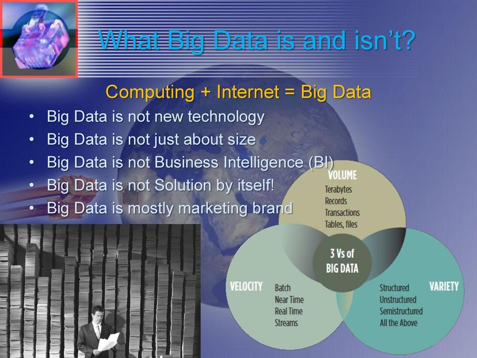 technology Big Data is not just about size Big Data is not