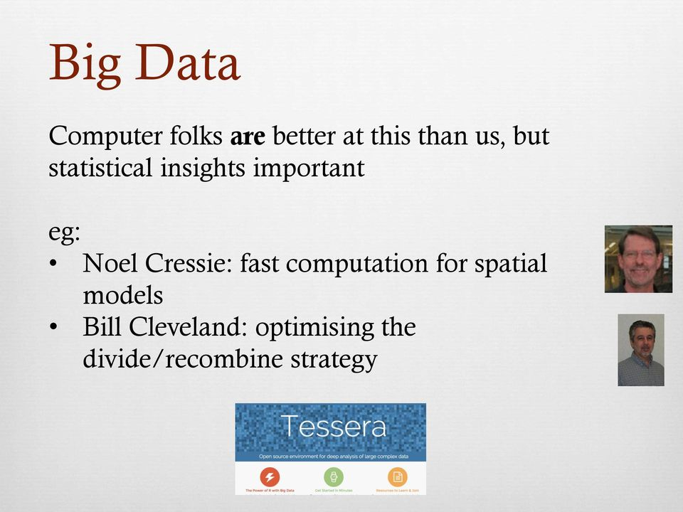 Cressie: fast computation for spatial models Bill