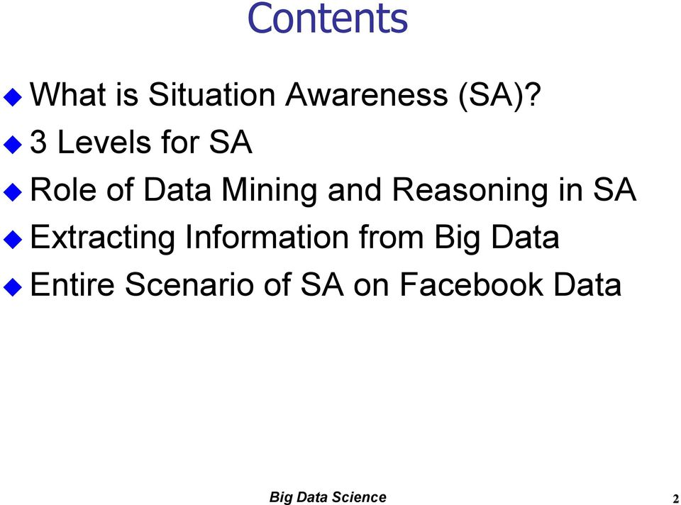 Reasoning in SA Extracting Information from Big