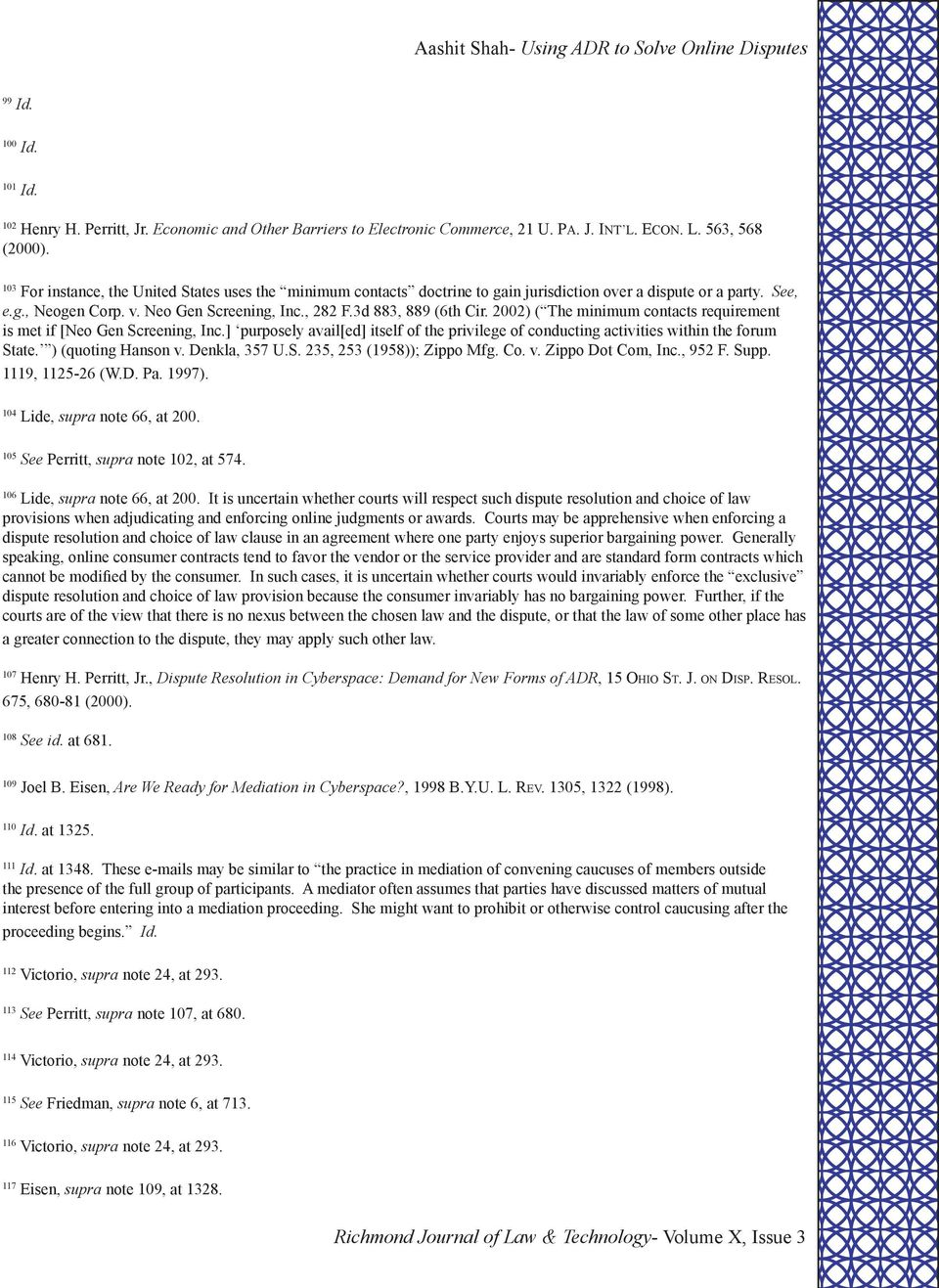 2002) ( The minimum contacts requirement is met if [Neo Gen Screening, Inc.] purposely avail[ed] itself of the privilege of conducting activities within the forum State. ) (quoting Hanson v.