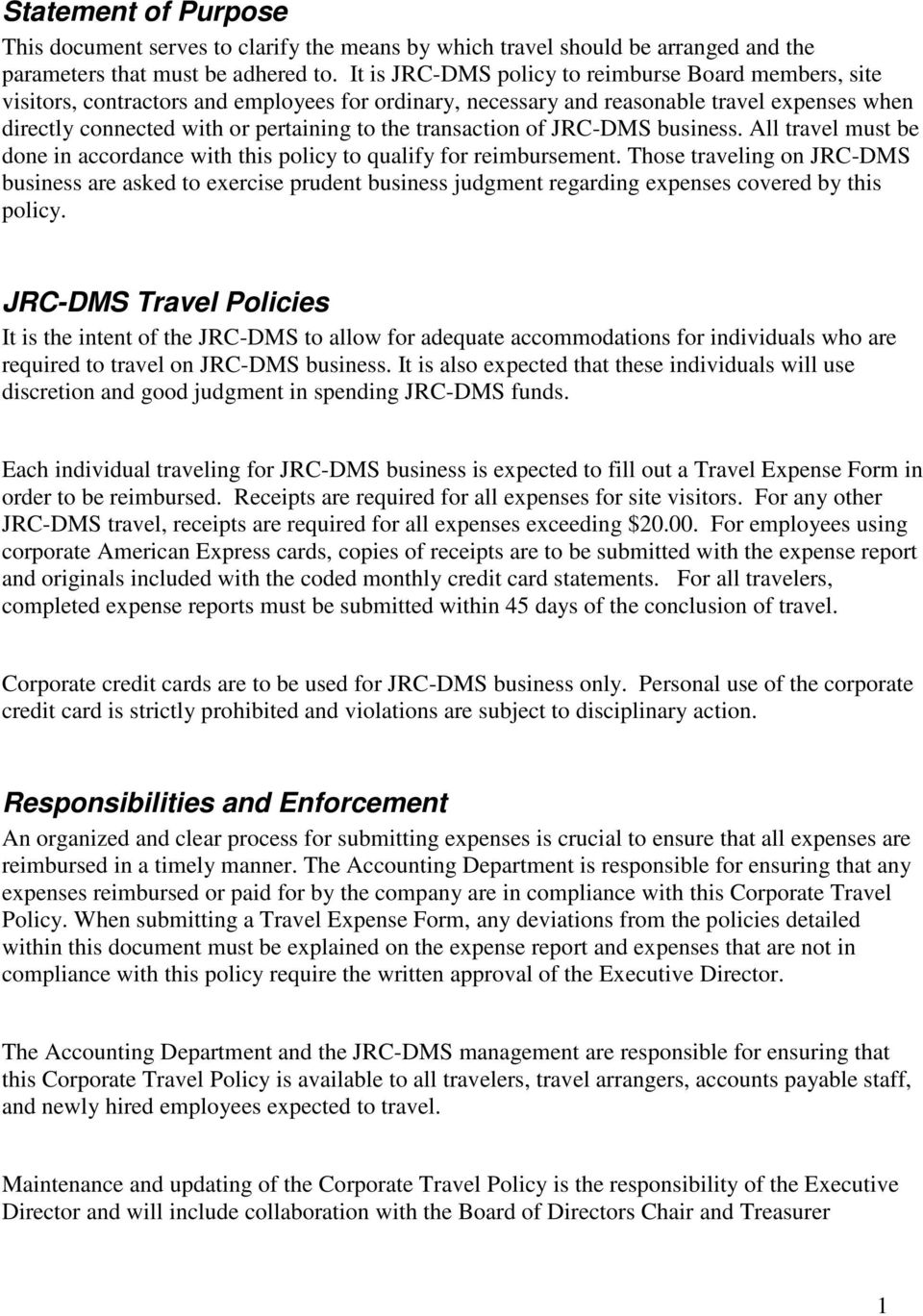 transaction of JRC-DMS business. All travel must be done in accordance with this policy to qualify for reimbursement.