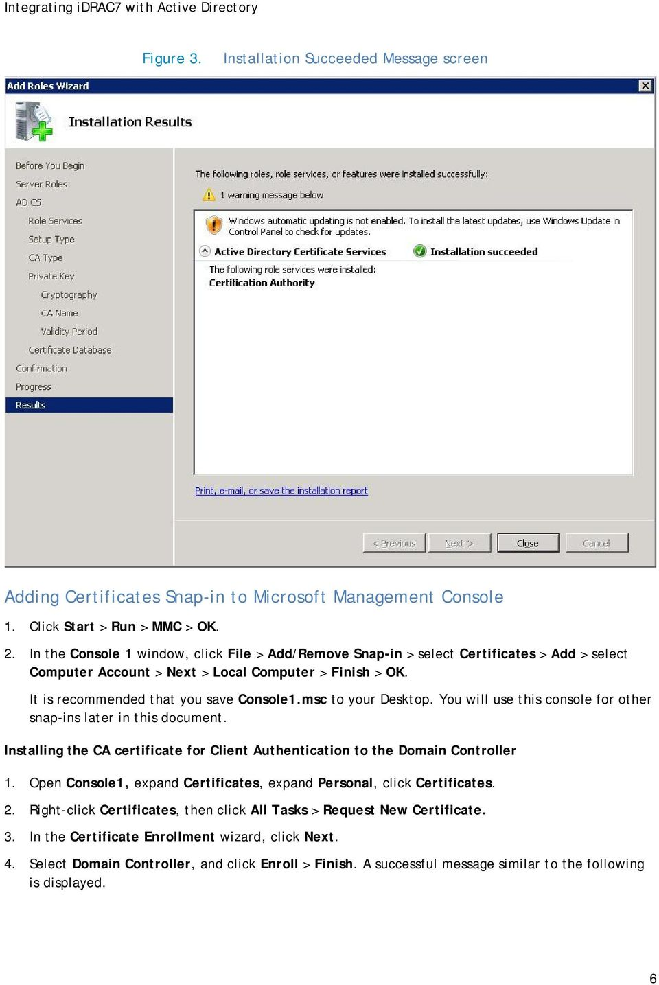 msc to your Desktop. You will use this console for other snap-ins later in this document. Installing the CA certificate for Client Authentication to the Domain Controller 1.