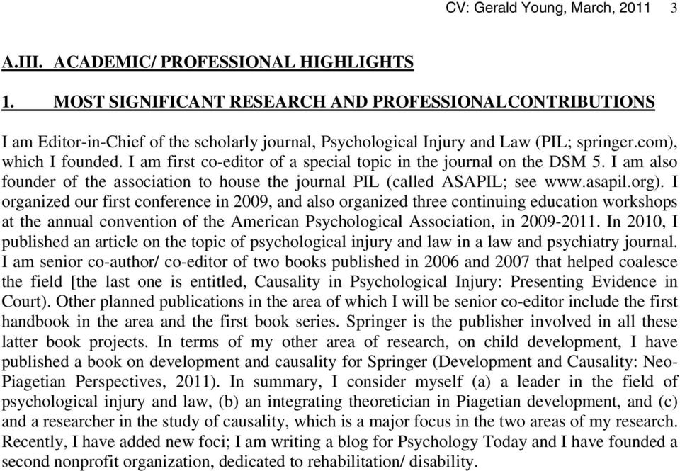 I am first co-editor of a special topic in the journal on the DSM 5. I am also founder of the association to house the journal PIL (called ASAPIL; see www.asapil.org).