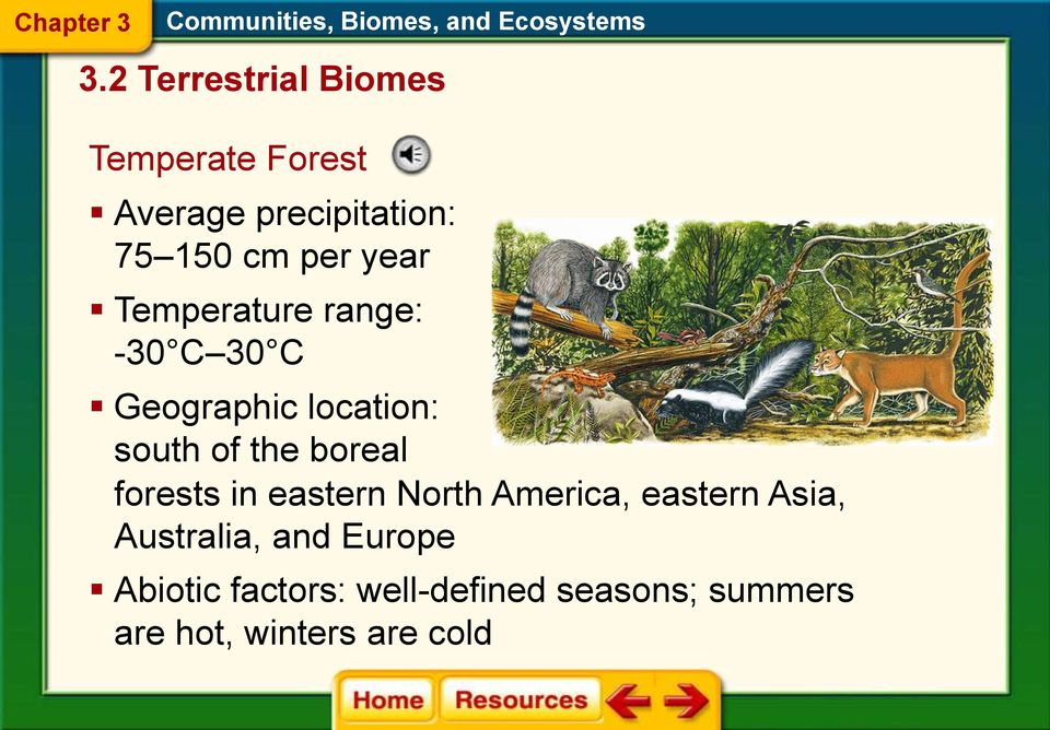 boreal forests in eastern North America, eastern Asia, Australia, and