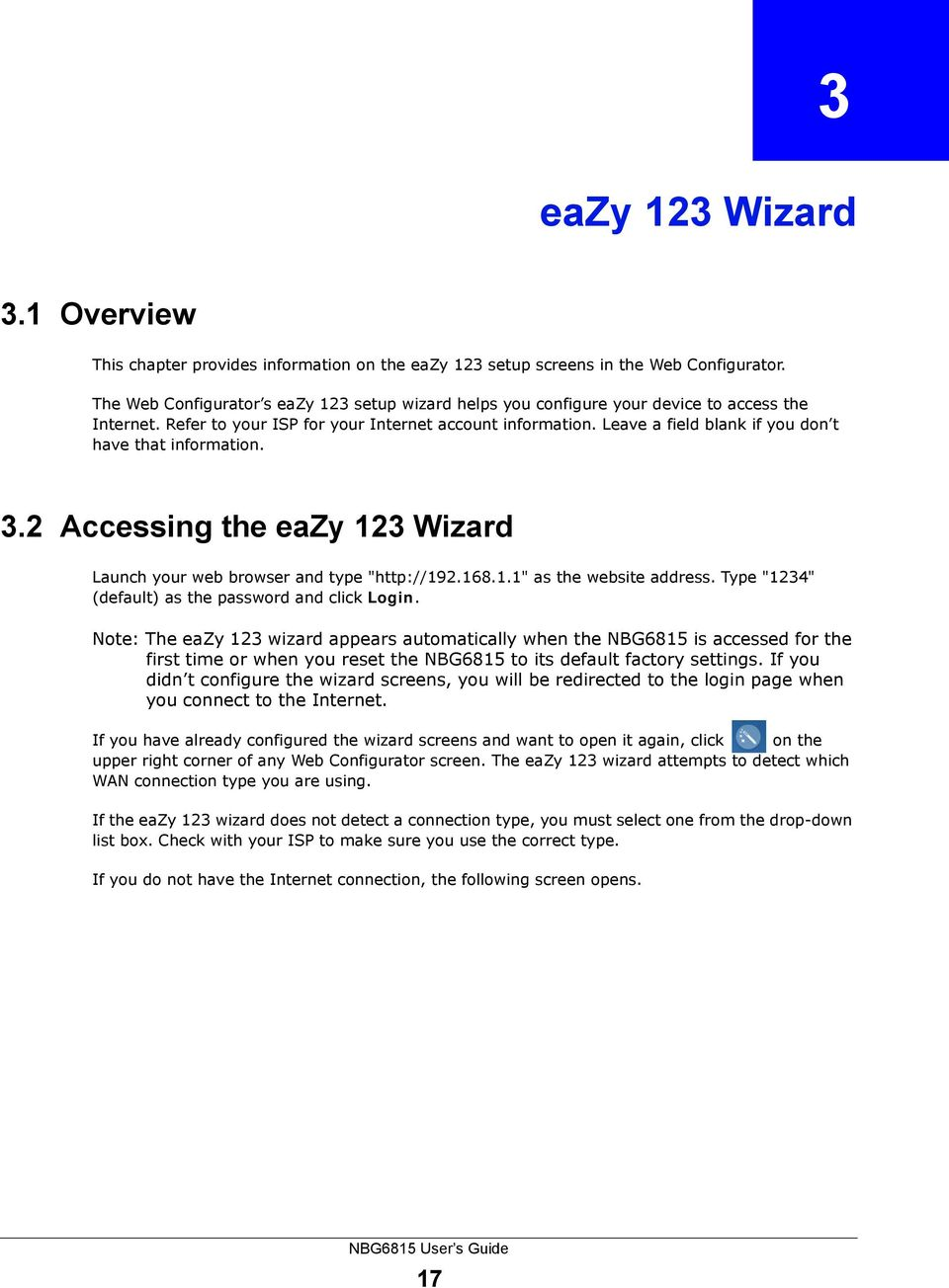 "Leave a field blank if you don t have that information. 3.2 Accessing the eazy 123 Wizard Launch your web browser and type ""http://192.168.1.1"" as the website address."