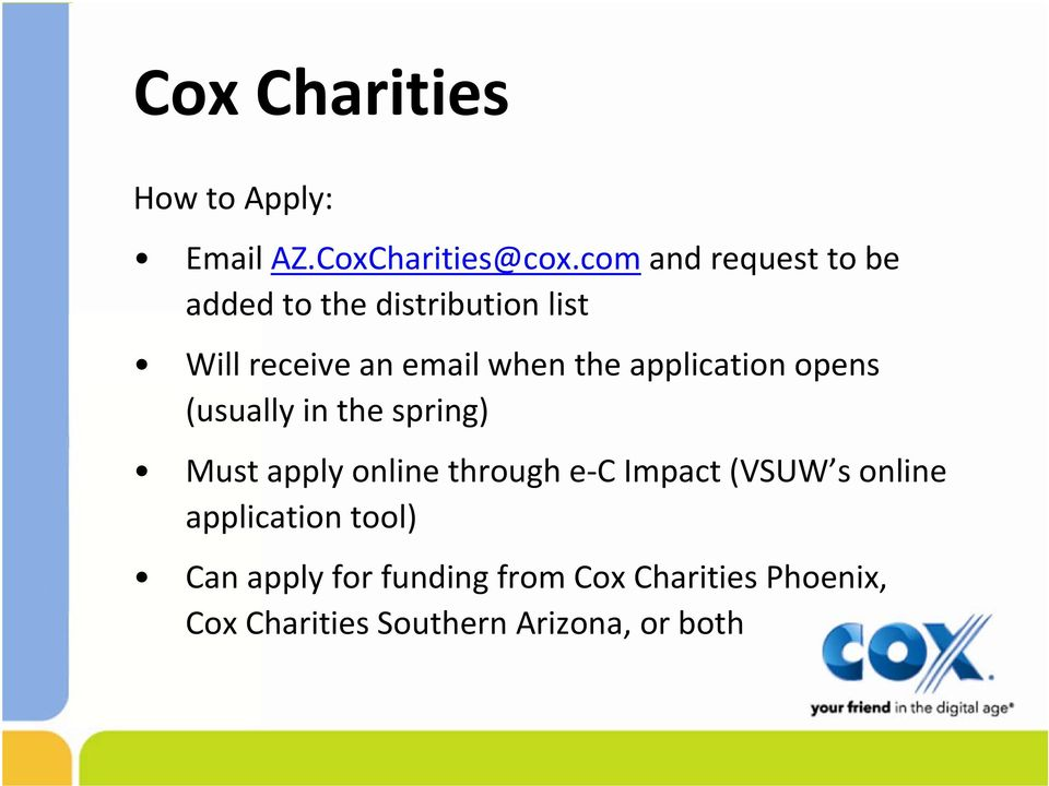 application opens (usually in the spring) Must apply online through e C Impact (VSUW