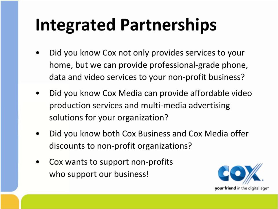 Did you know Cox Media can provide affordable video production services and multi media advertising solutions for