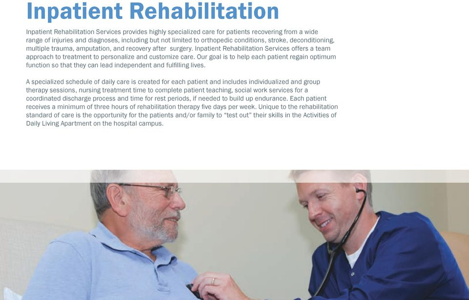Inpatient Rehabilitation Services offers a team approach to treatment to personalize and customize care.