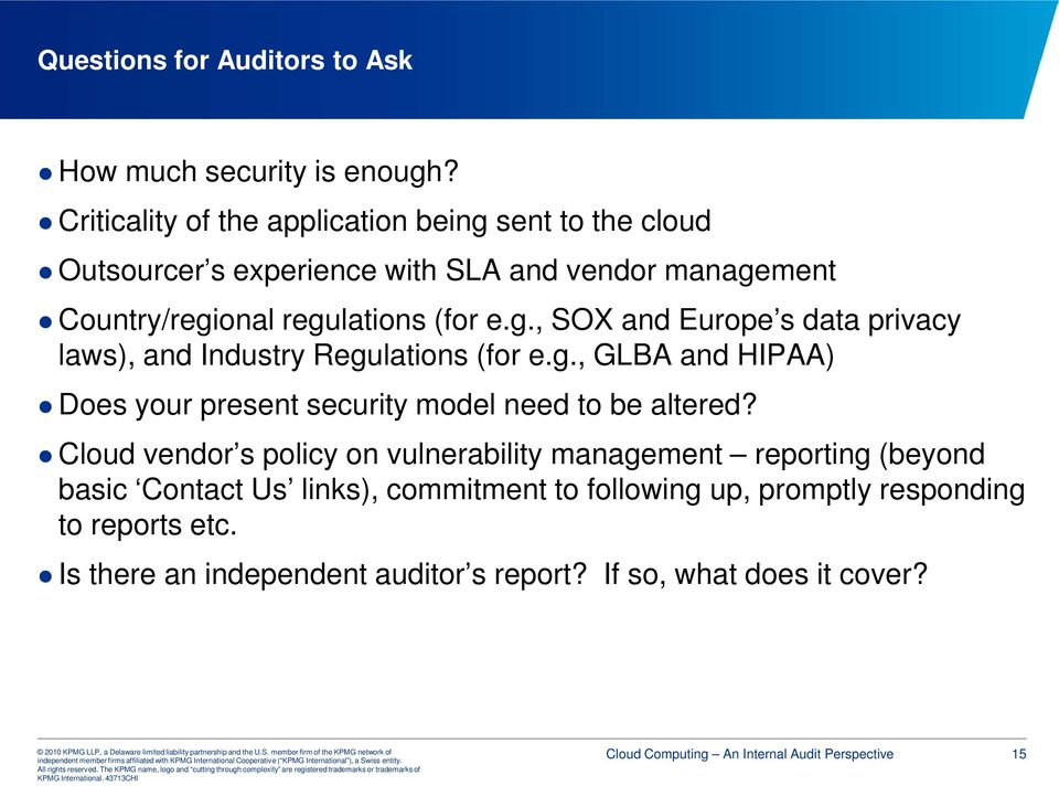 g., GLBA and HIPAA) Does your present security model need to be altered?