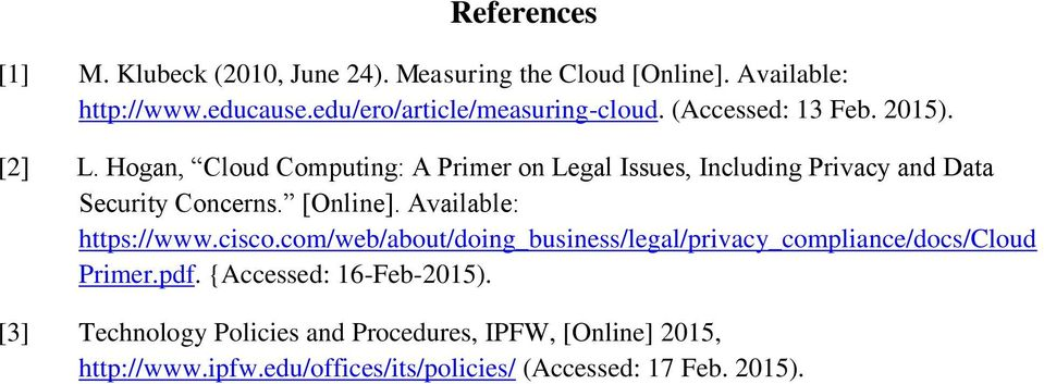 Hogan, Cloud Computing: A Primer on Legal Issues, Including Privacy and Data Security Concerns. [Online]. Available: https://www.