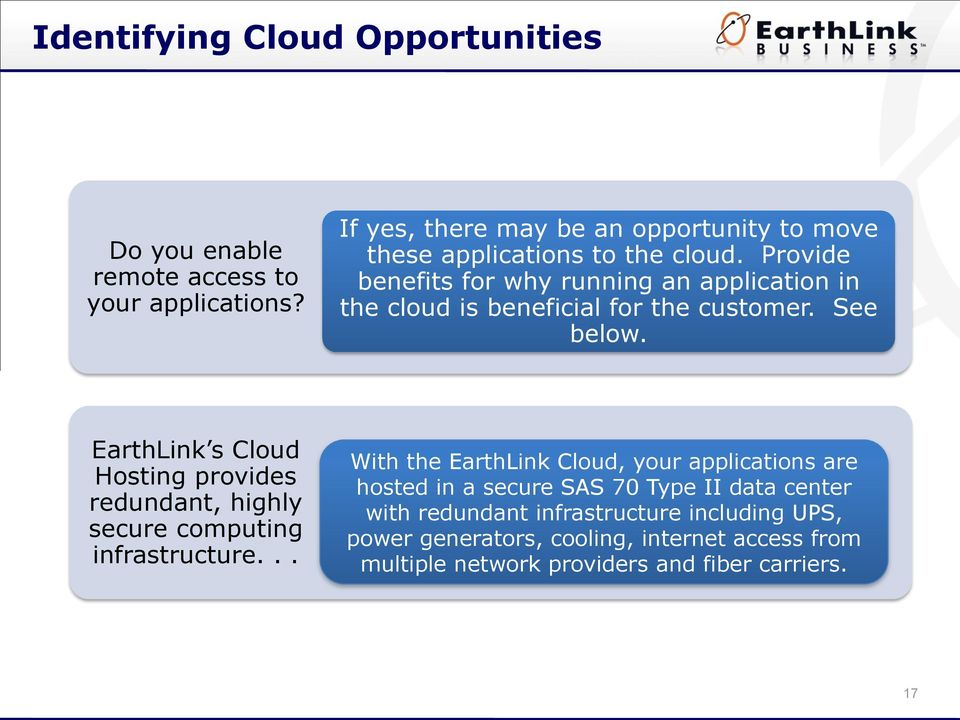 Provide benefits for why running an application in the cloud is beneficial for the customer. See below.