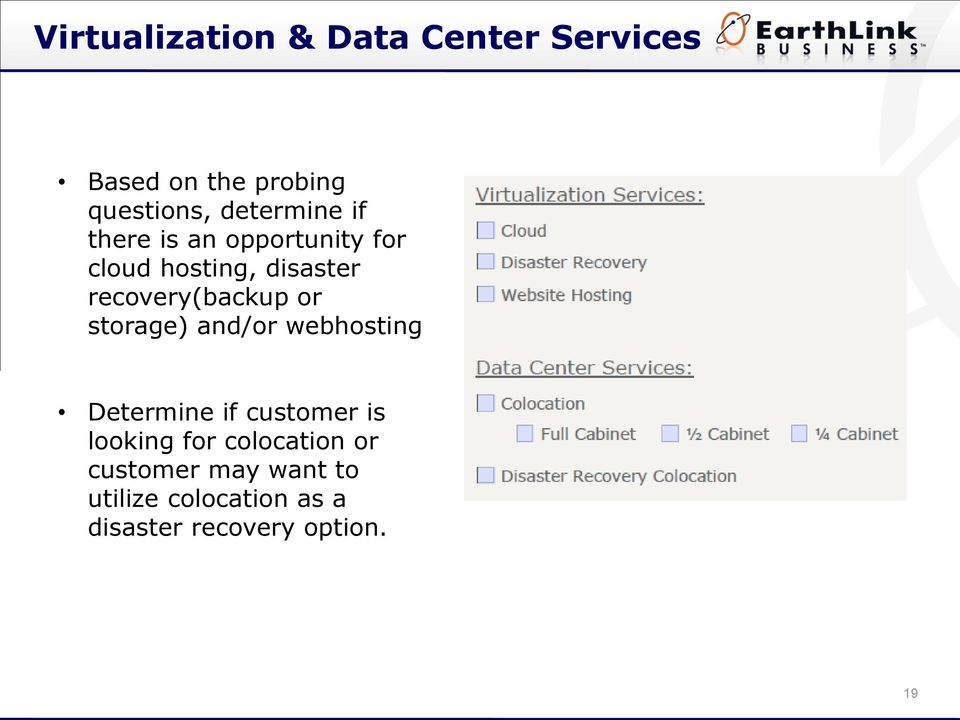 recovery(backup or storage) and/or webhosting Determine if customer is