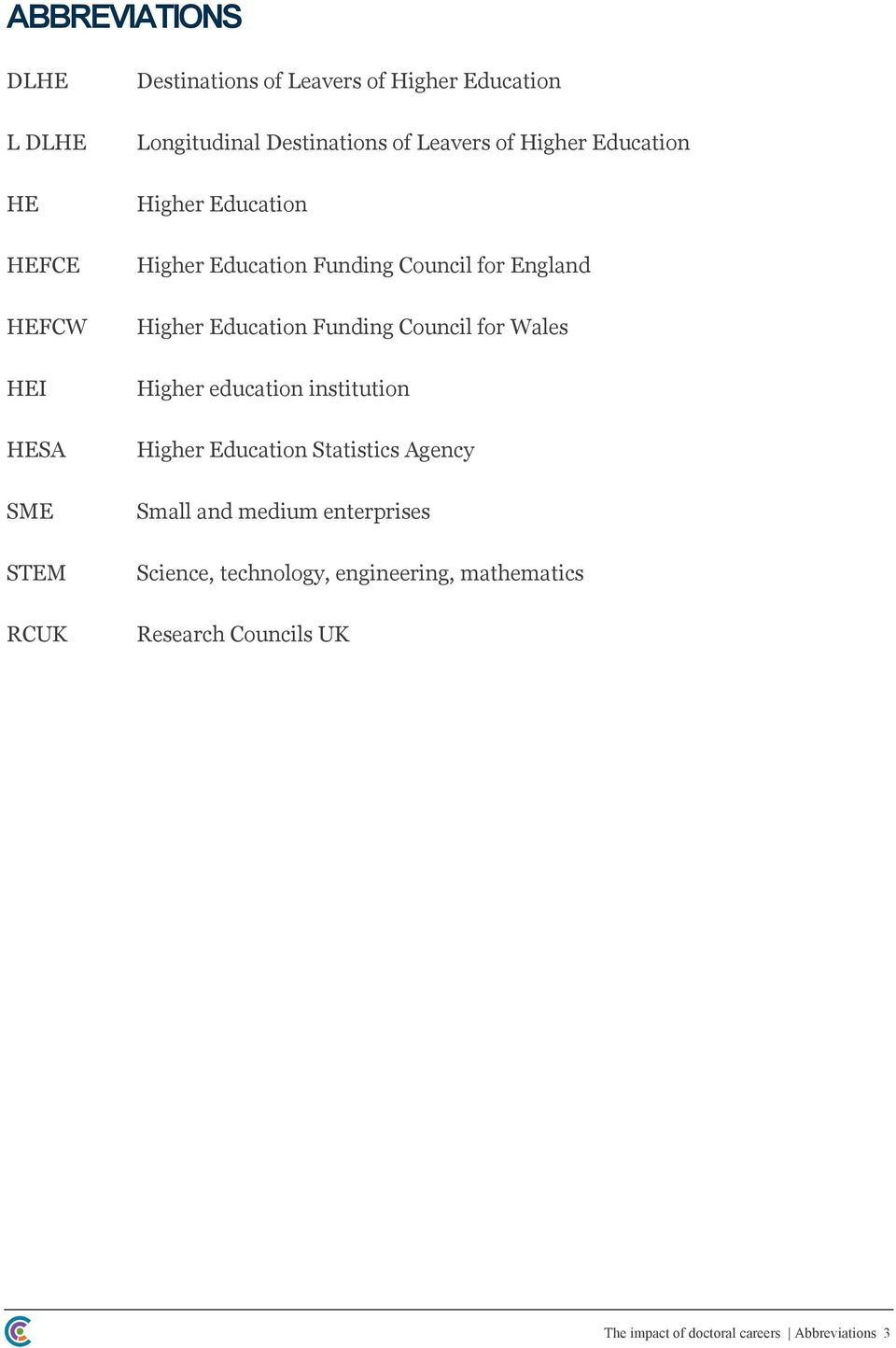 Higher Education Funding Council for Wales Higher education institution Higher Education Statistics Agency Small and