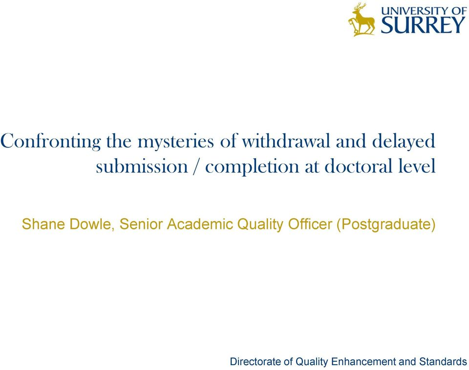 completion at doctoral level Shane