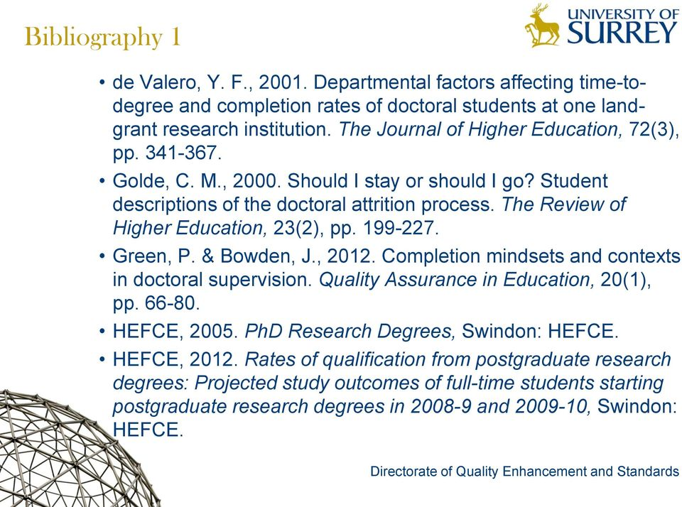 The Review of Higher Education, 23(2), pp. 199-227. Green, P. & Bowden, J., 2012. Completion mindsets and contexts in doctoral supervision. Quality Assurance in Education, 20(1), pp. 66-80.