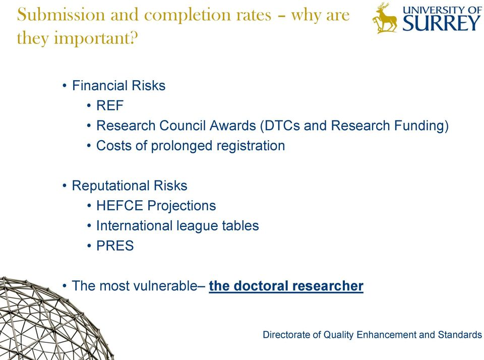 Funding) Costs of prolonged registration Reputational Risks HEFCE