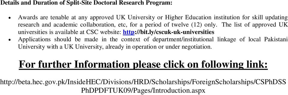 ly/cscuk-uk-universities Applications should be made in the context of department/institutional linkage of local Pakistani University with a UK University, already in