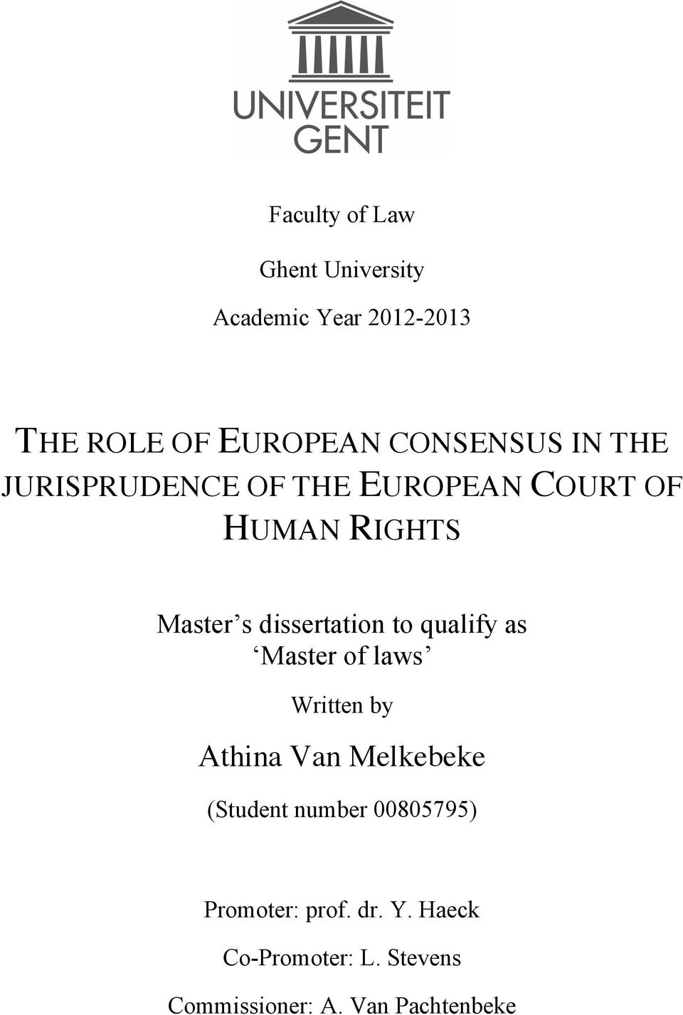 dissertation to qualify as Master of laws Written by Athina Van Melkebeke (Student