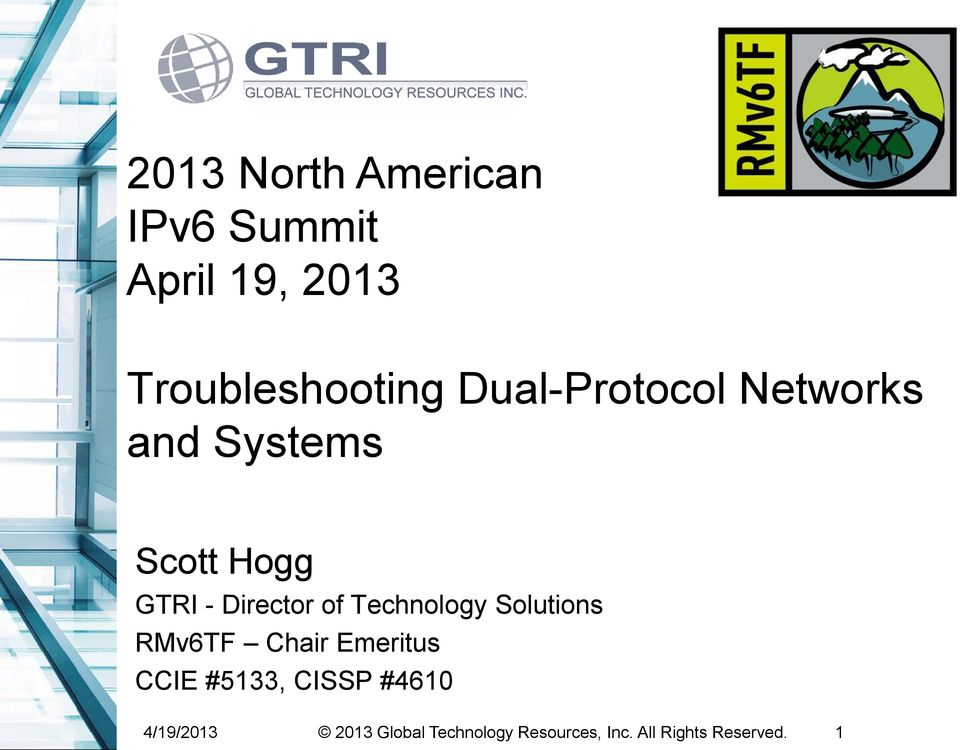 Technology Solutions RMv6TF Chair Emeritus CCIE #5133, CISSP #4610