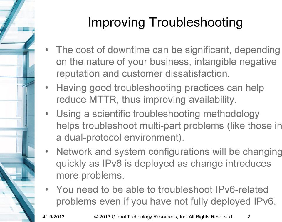 Using a scientific troubleshooting methodology helps troubleshoot multi-part problems (like those in a dual-protocol environment).