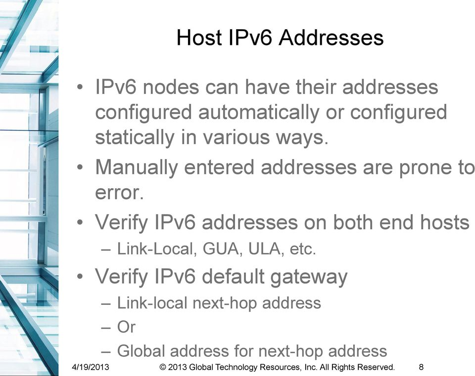 Verify IPv6 addresses on both end hosts Link-Local, GUA, ULA, etc.