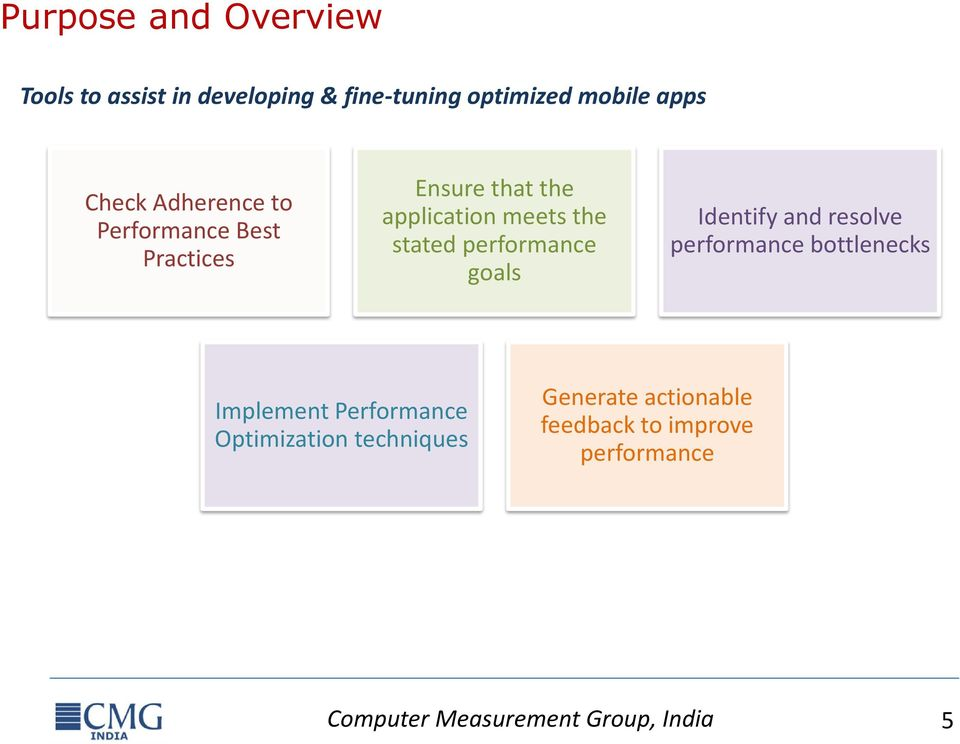 performance goals Identify and resolve performance bottlenecks Implement Performance