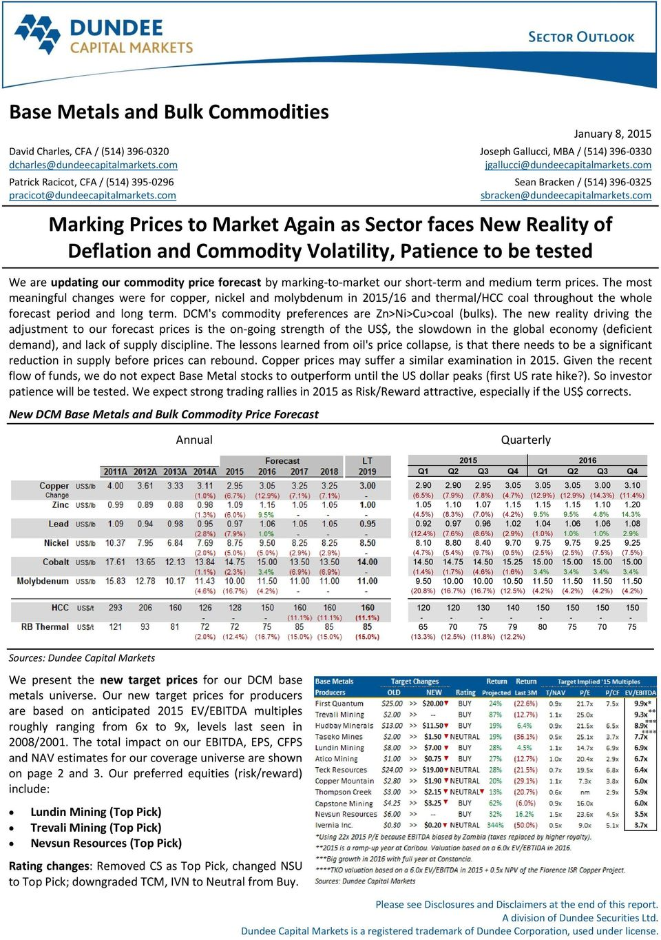 com Marking Prices to Market Again as Sector faces New Reality of Deflation and Commodity Volatility, Patience to be tested We are updating our commodity price forecast by marking-to-market our