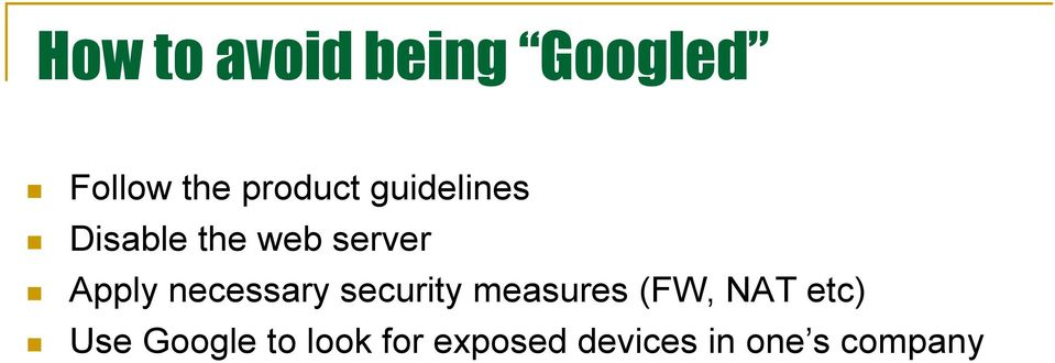 necessary security measures (FW, NAT etc) Use