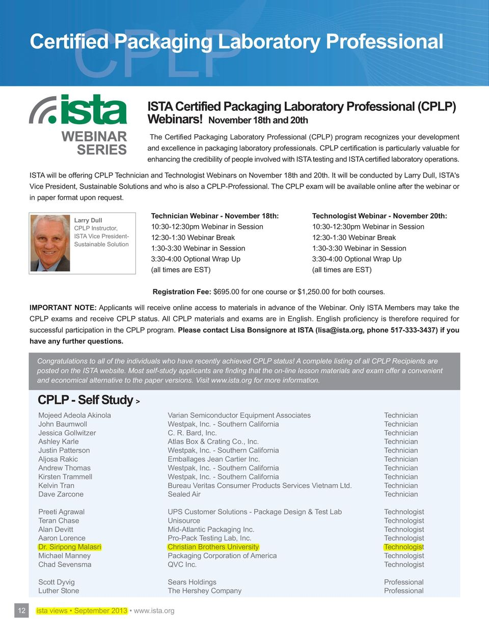 CPLP certification is particularly valuable for enhancing the credibility of people involved with ISTA testing and ISTA certified laboratory operations.
