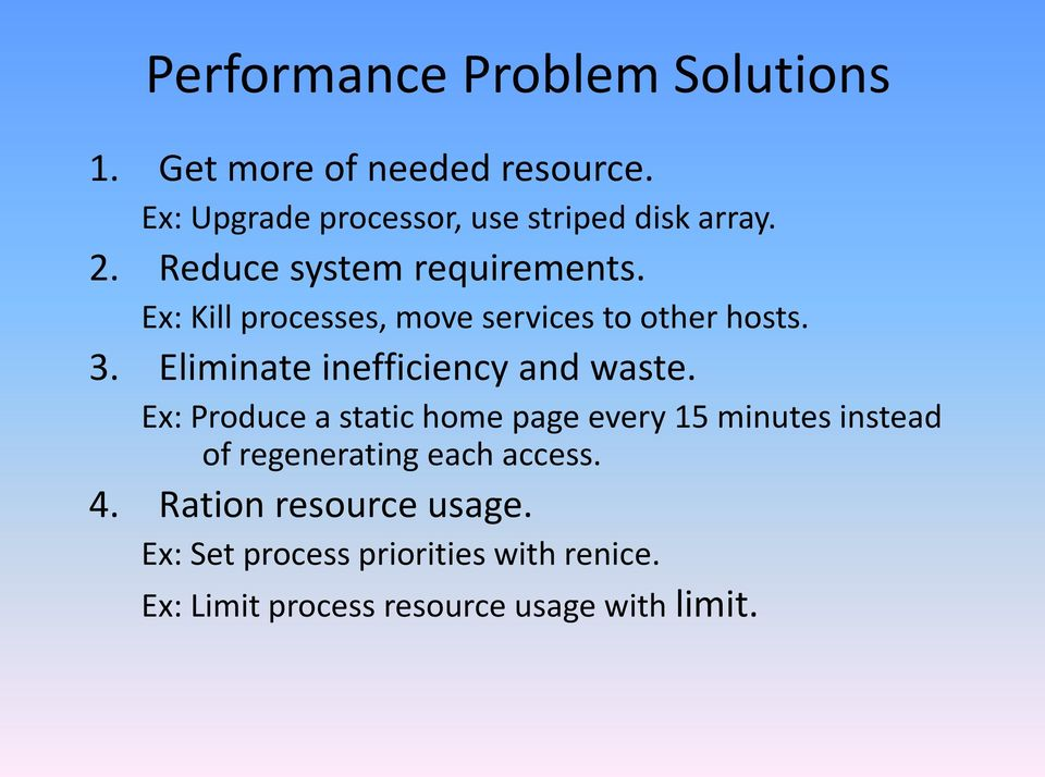 Ex: Kill processes, move services to other hosts. 3. Eliminate inefficiency and waste.