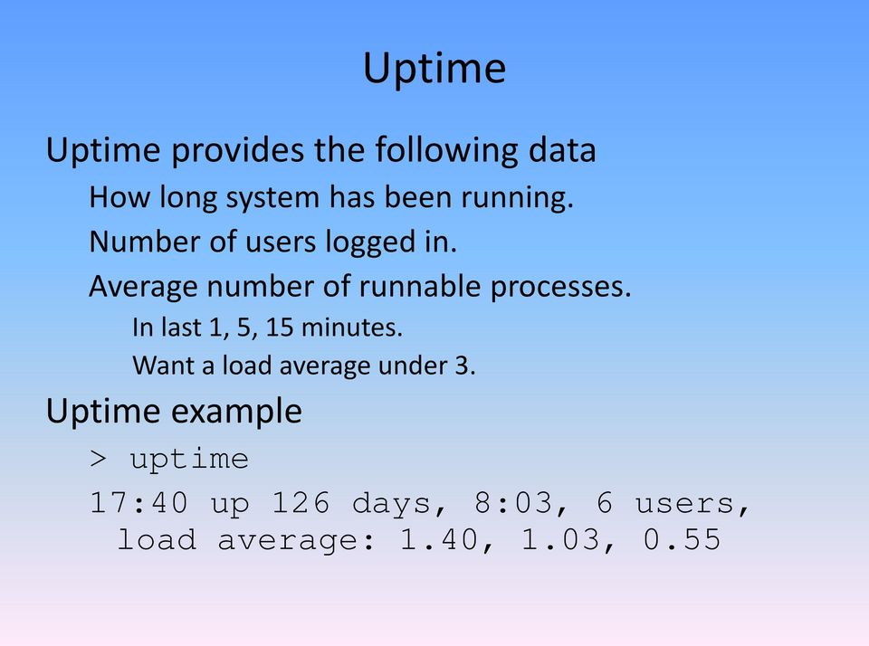 Average number of runnable processes. In last 1, 5, 15 minutes.