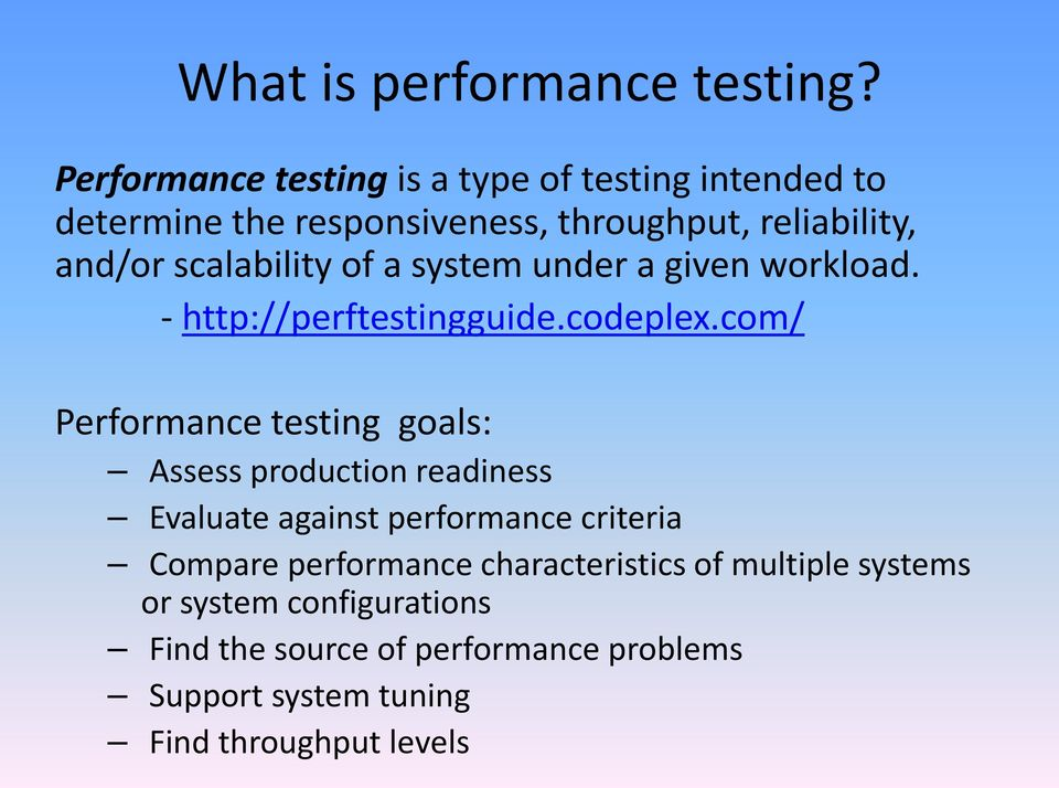 scalability of a system under a given workload. - http://perftestingguide.codeplex.