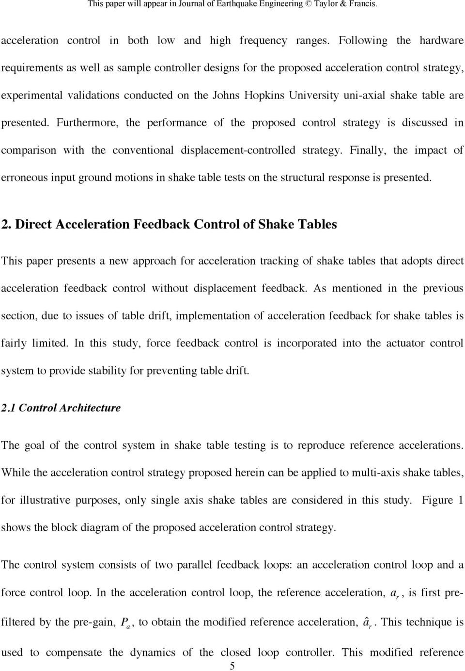 shake table are presented. Furthermore, the performance of the proposed control strategy is discussed in comparison with the conventional displacement-controlled strategy.