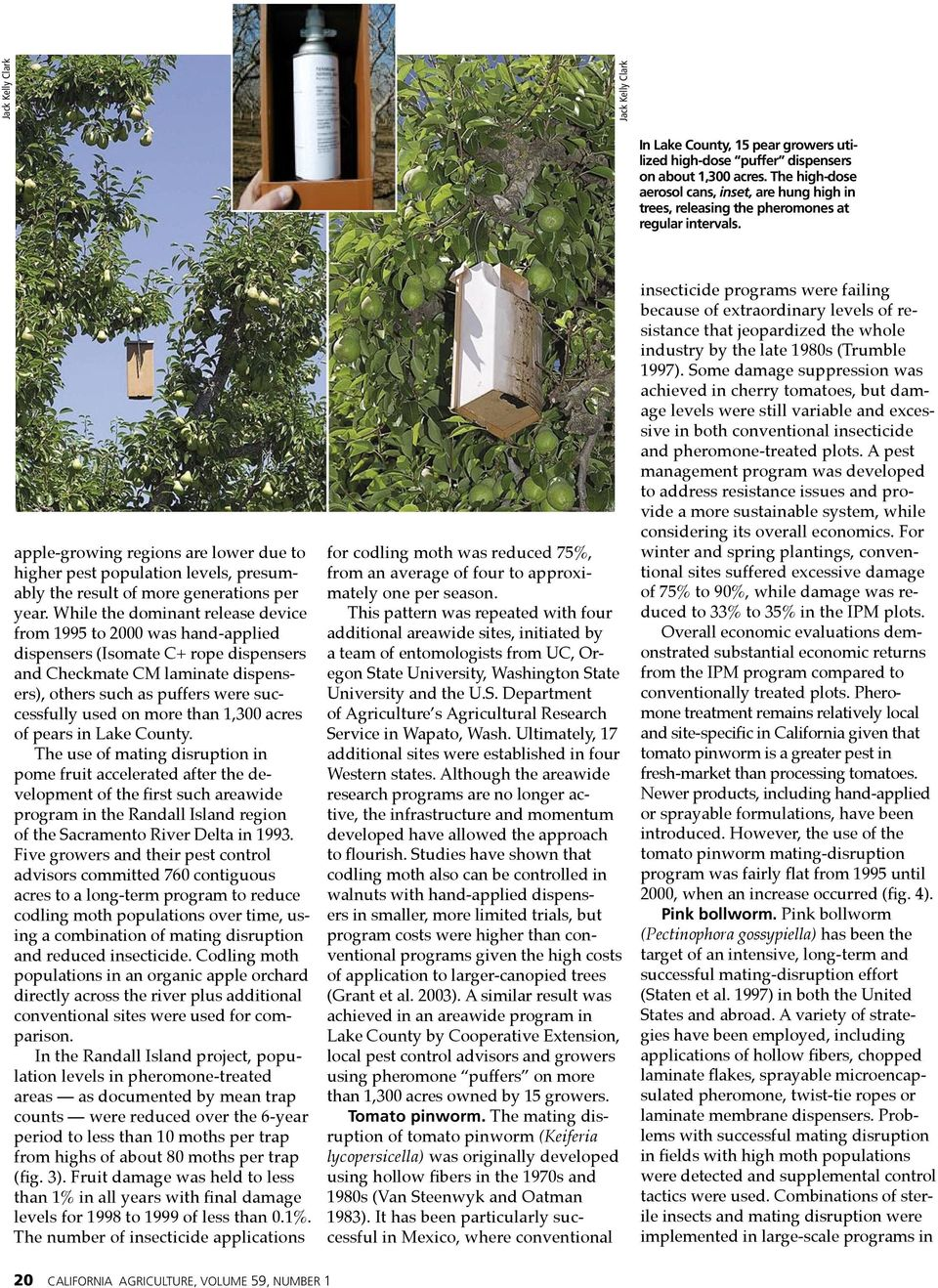 apple-growing regions are lower due to higher pest population levels, presumably the result of more generations per year.