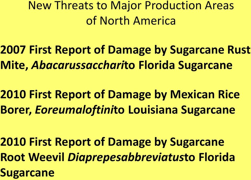 Report of Damage by Mexican Rice Borer, Eoreumaloftinito Louisiana Sugarcane 2010