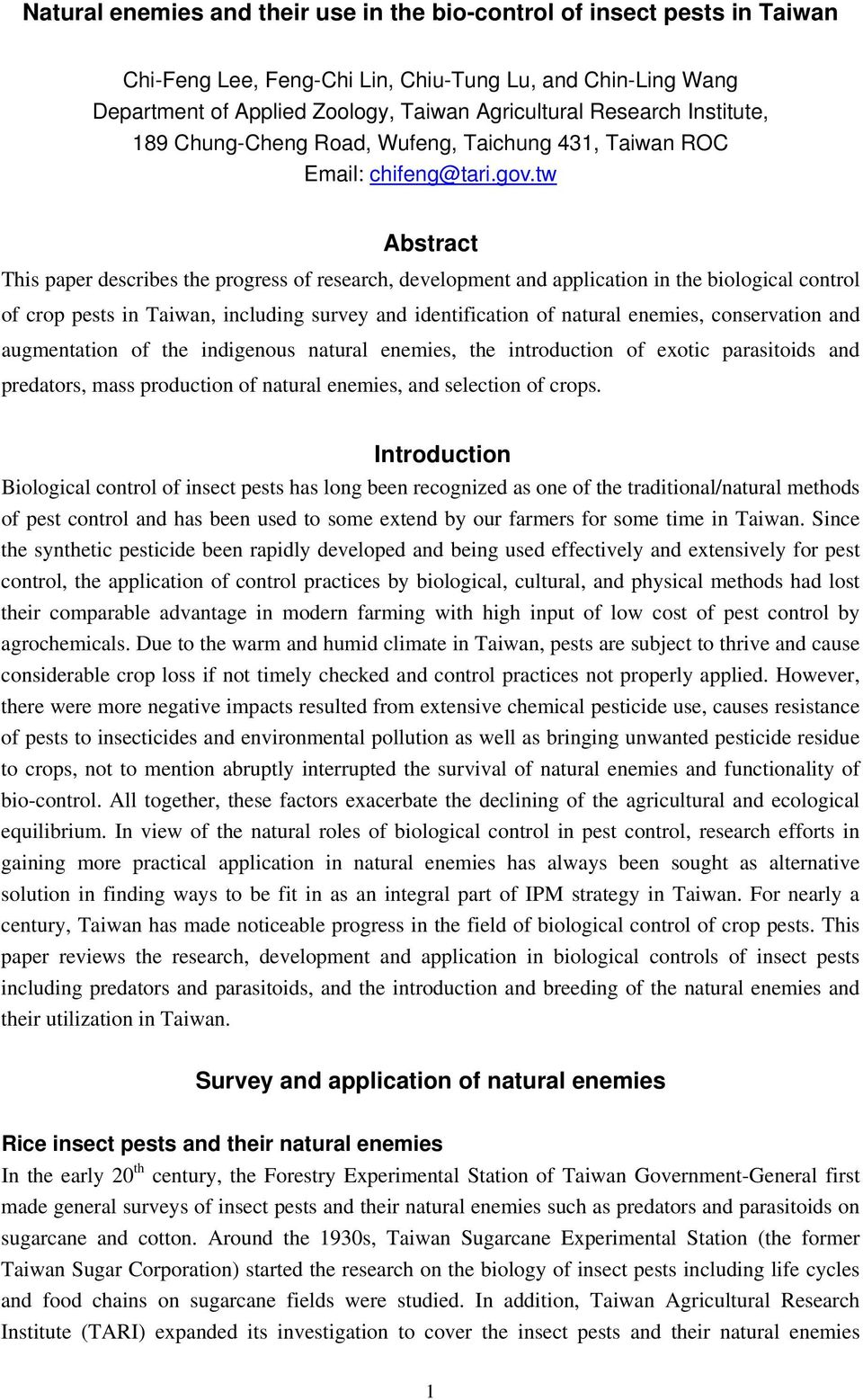 tw Abstract This paper describes the progress of research, development and application in the biological control of crop pests in Taiwan, including survey and identification of natural enemies,