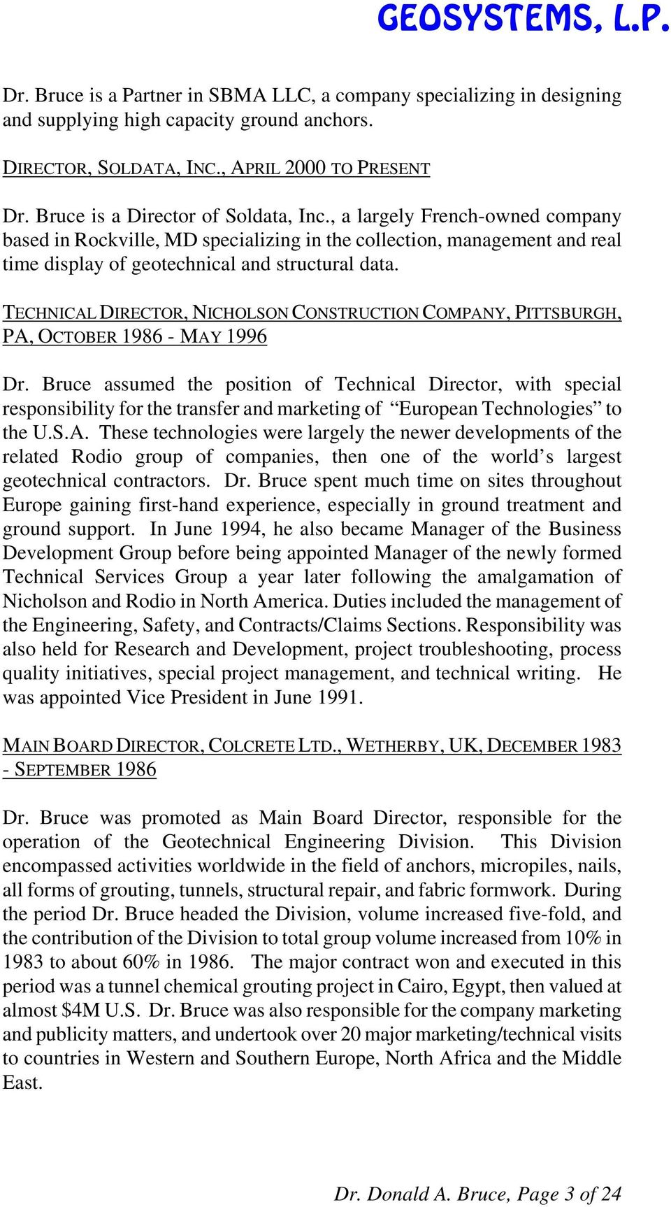 TECHNICAL DIRECTOR, NICHOLSON CONSTRUCTION COMPANY, PITTSBURGH, PA, OCTOBER 1986 - MAY 1996 Dr.