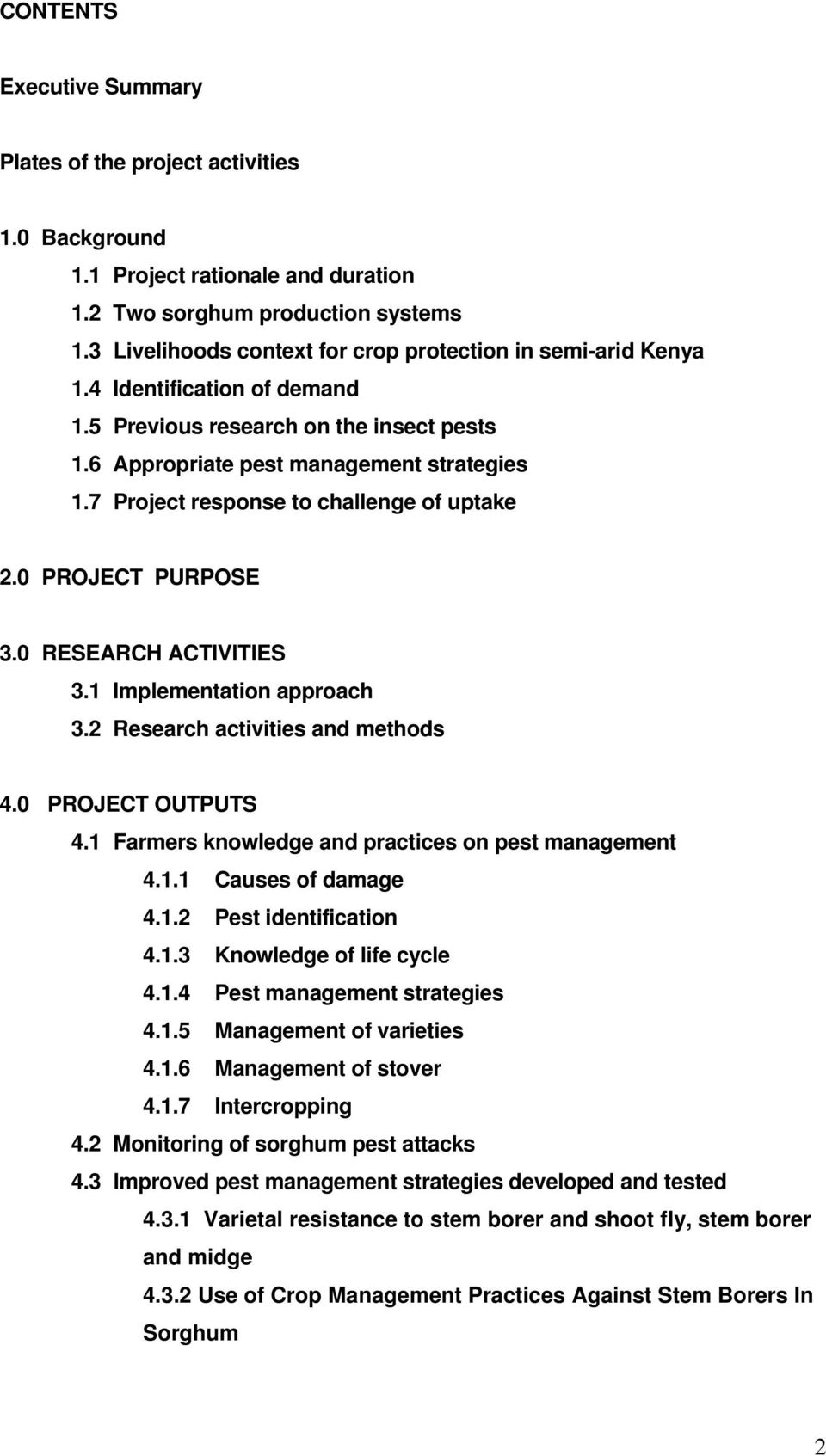 7 Project response to challenge of uptake 2.0 PROJECT PURPOSE 3.0 RESEARCH ACTIVITIES 3.1 Implementation approach 3.2 Research activities and methods 4.0 PROJECT OUTPUTS 4.