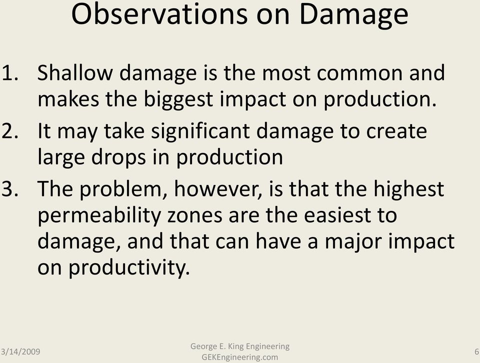 It may take significant damage to create large drops in production 3.