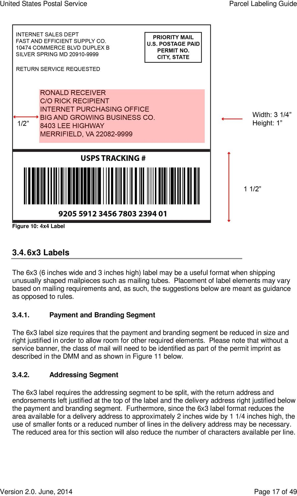 Payment and Branding Segment The 6x3 label size requires that the payment and branding segment be reduced in size and right justified in order to allow room for other required elements.