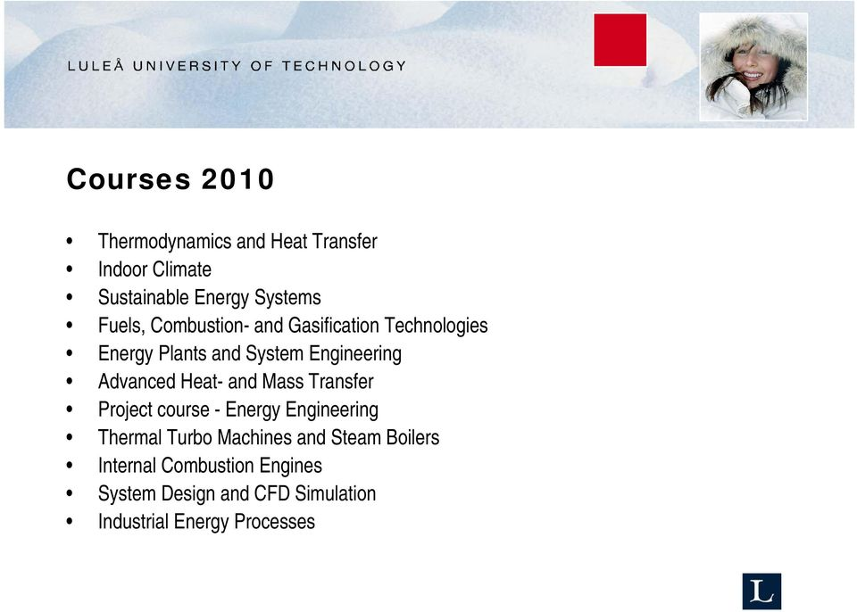 Advanced Heat- and Mass Transfer Project course - Energy Engineering Thermal Turbo Machines
