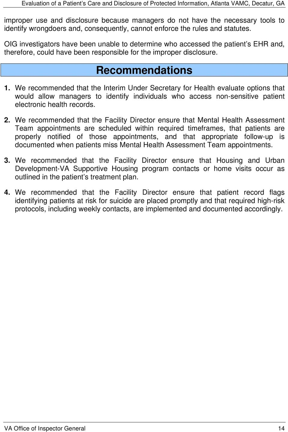 We recommended that the Interim Under Secretary for Health evaluate options that would allow managers to identify individuals who access non-sensitive patient electronic health records. 2.