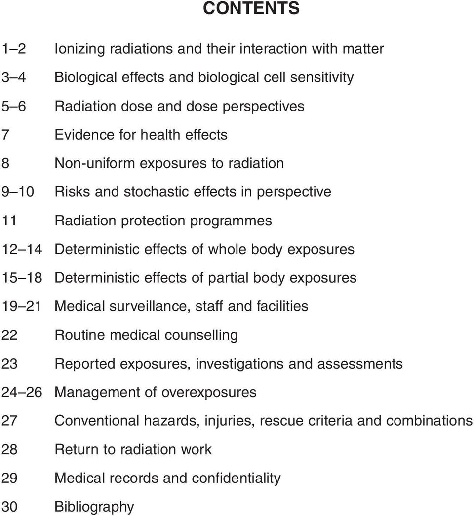 18 Deterministic effects of partial body exposures 19 21 Medical surveillance, staff and facilities 22 Routine medical counselling 23 Reported exposures, investigations and assessments