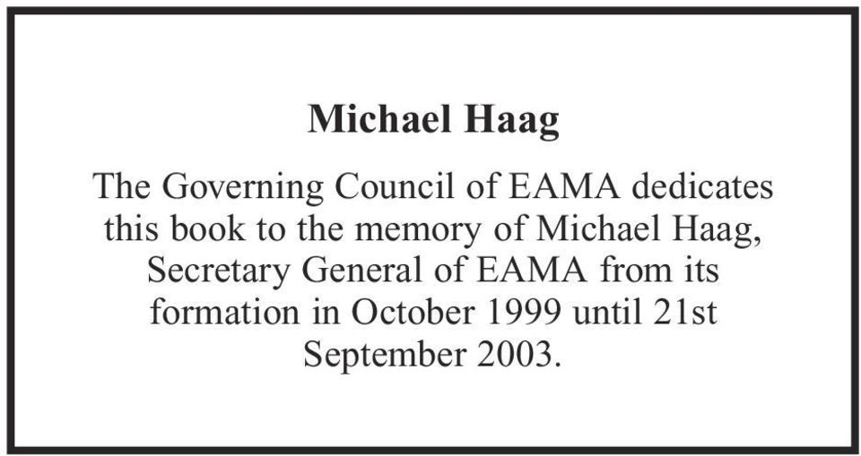 Haag, Secretary General of EAMA from its
