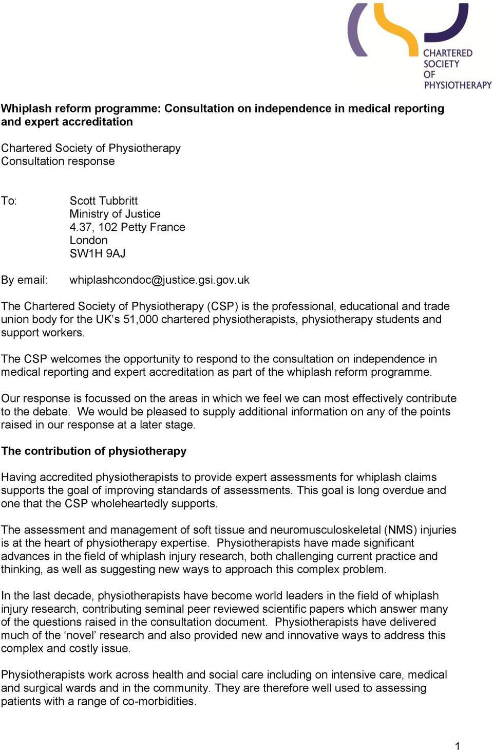 uk The (CSP) is the professional, educational and trade union body for the UK s 51,000 chartered physiotherapists, physiotherapy students and support workers.