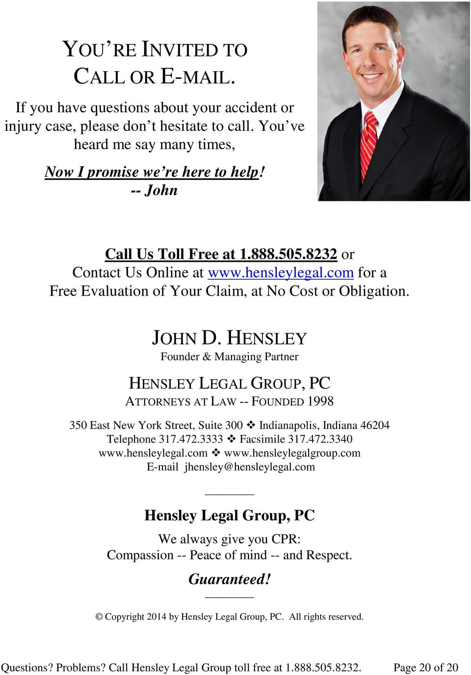 HENSLEY Founder & Managing Partner HENSLEY LEGAL GROUP, PC ATTORNEYS AT LAW -- FOUNDED 1998 350 East New York Street, Suite 300 Indianapolis, Indiana 46204 Telephone 317.472.3333 Facsimile 317.472.3340 www.