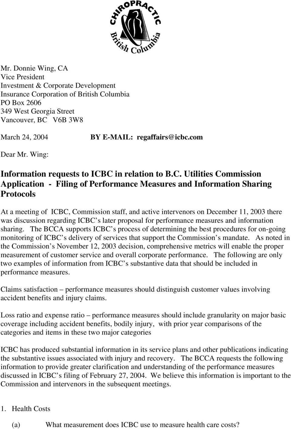 C in relation to B.C. Utilities Commission Application - Filing of Performance Measures and Information Sharing Protocols At a meeting of ICBC, Commission staff, and active intervenors on December