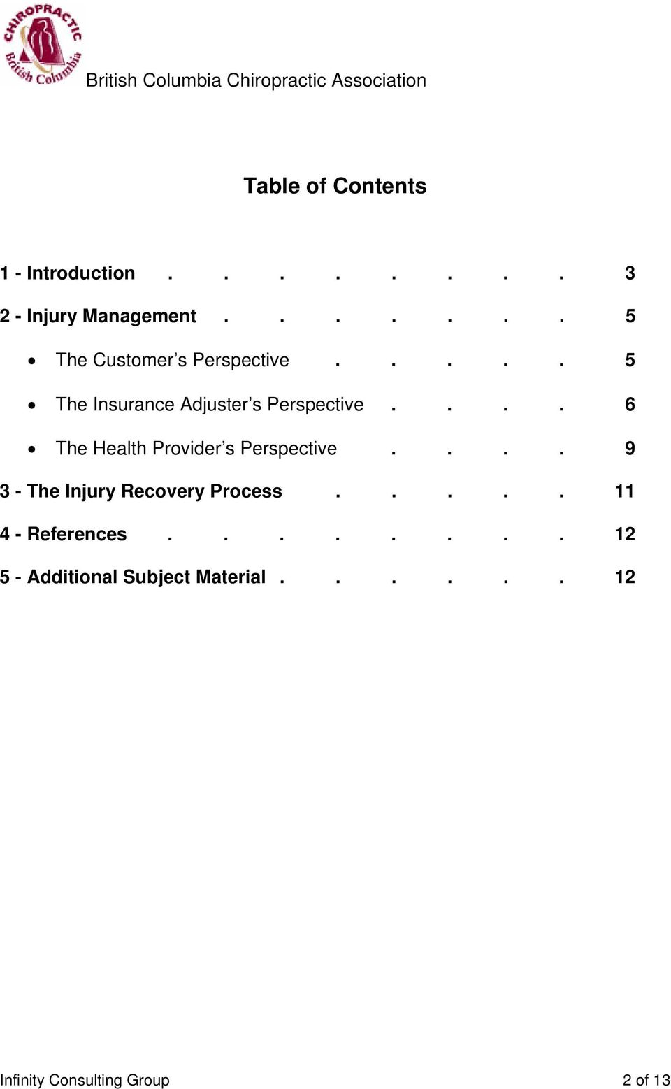 .... 5 The Insurance Adjuster s Perspective.... 6 The Health Provider s Perspective.