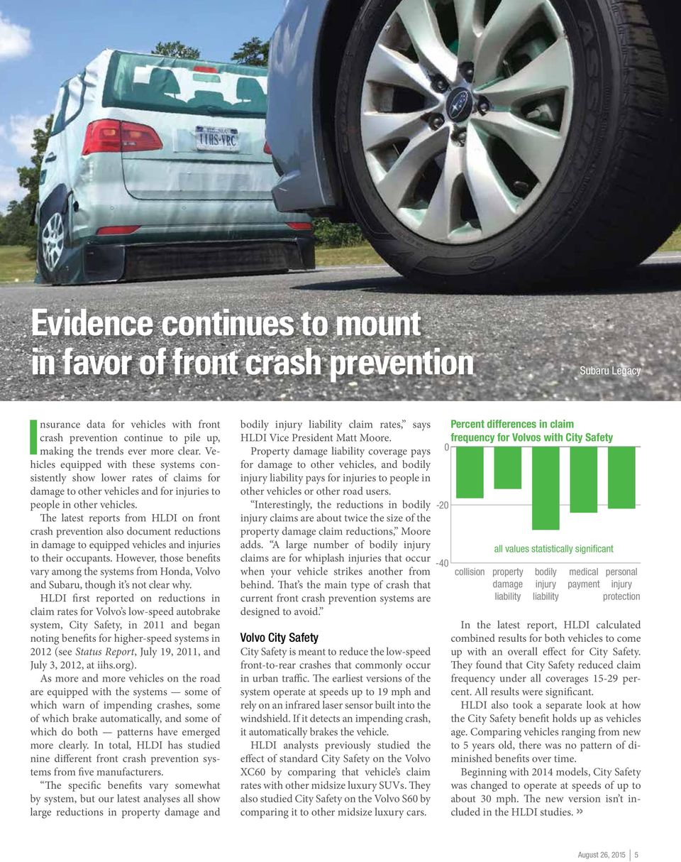 The latest reports from HLDI on front crash prevention also document reductions in damage to equipped vehicles and injuries to their occupants.