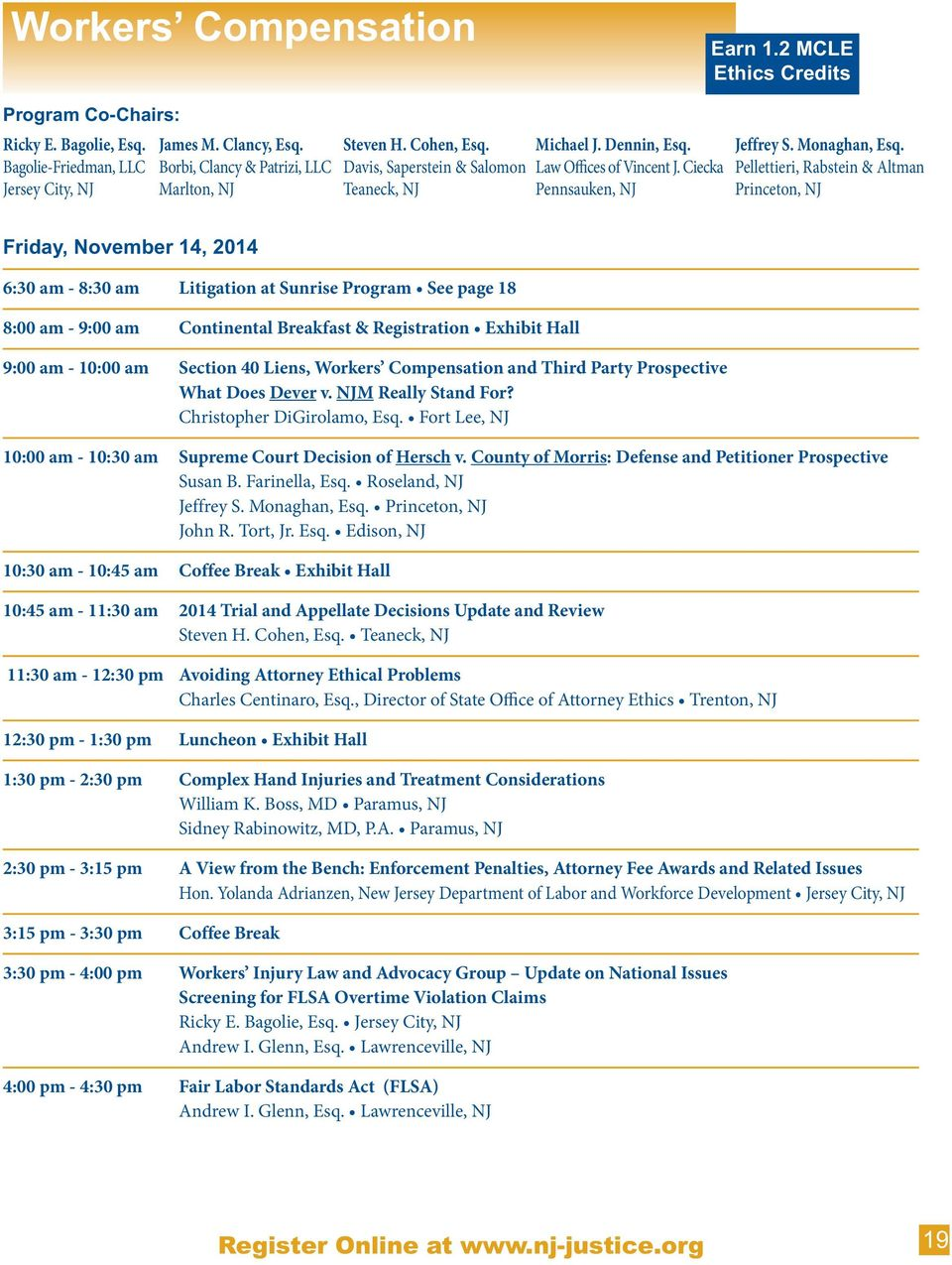 Pellettieri, Rabstein & Altman Princeton, NJ Friday, November 14, 2014 6:30 am - 8:30 am Litigation at Sunrise Program See page 18 8:00 am - 9:00 am Continental Breakfast & Registration Exhibit Hall